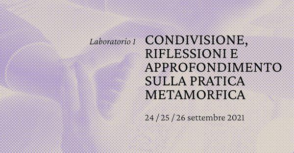 Condivisione, riflessioni e approfondimento sulla pratica metamorfica